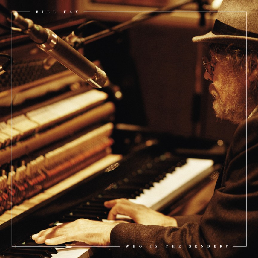 Bill Fay – Who Is theSender?