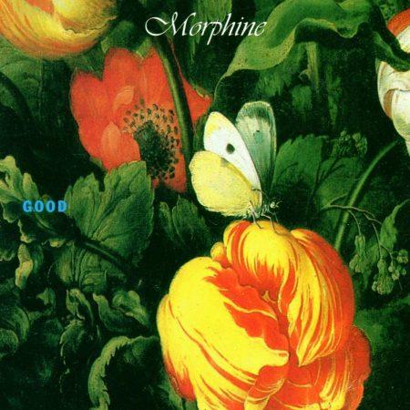 """Morphine – """"Good"""""""